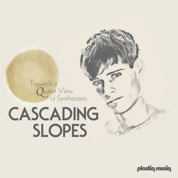 Towards a Quaker View of Synthesizers, Cascading Slopes